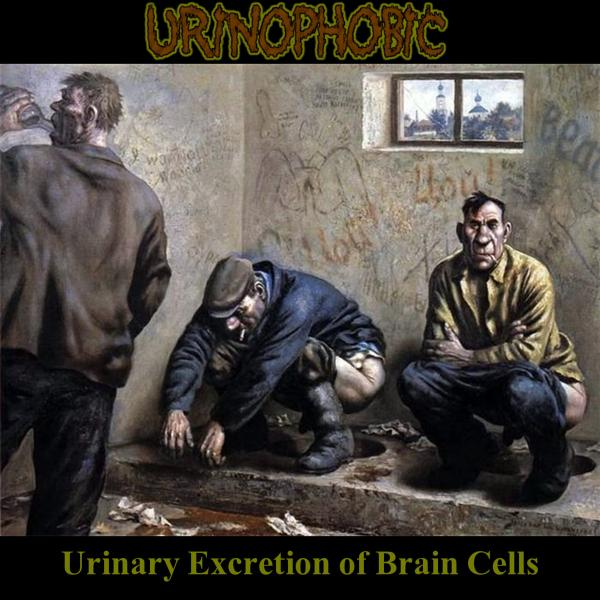 Urinophobic  - Urinary Excretion Of Brain Cells