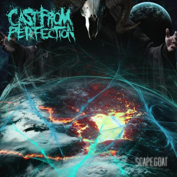 Cast From Perfection - Scapegoat
