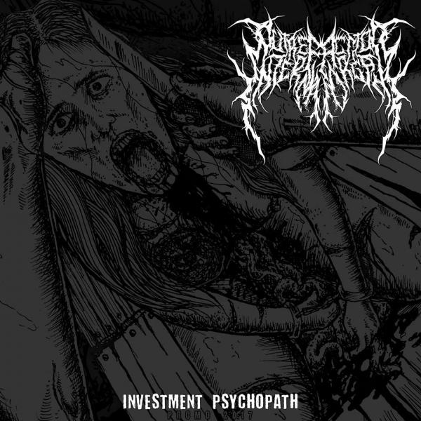 Putrefaction Internal Organs - Investment Psycopath (Promo)