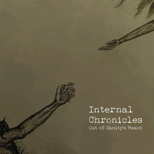 Internal Chronicles - Out Of Sanity's Reach (Lossless)