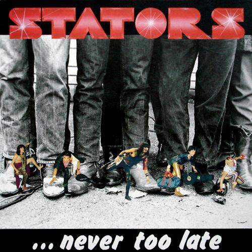 Stators - Never Too Late