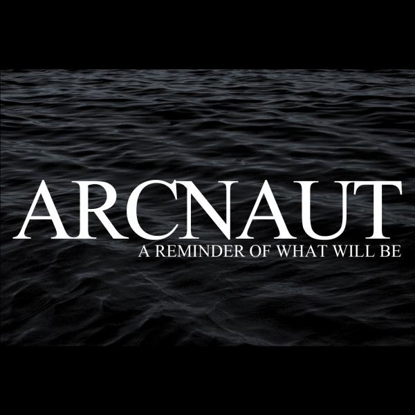 Arcnaut - A Reminder Of What Will Be (ЕР)