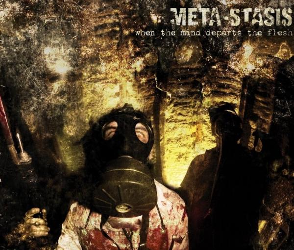 Meta-Stasis - When The Mind Departs The Flesh
