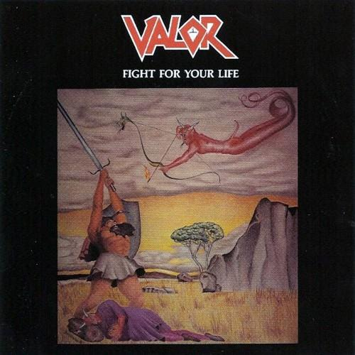 Valor - Fight For Your Life (Remastered 2004)
