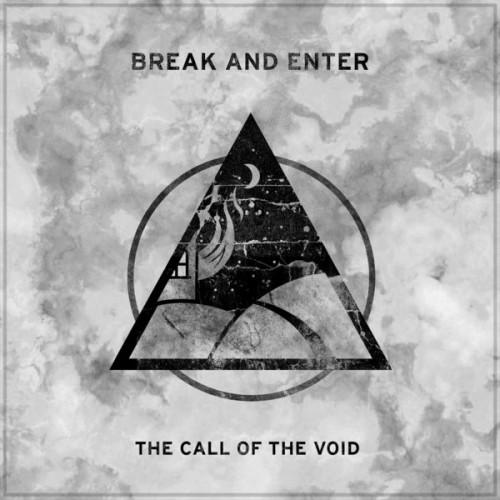 Break and Enter - The Call Of The Void
