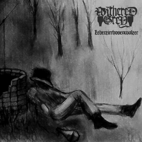 Withered Grey - Leberzirrhosenwalzer