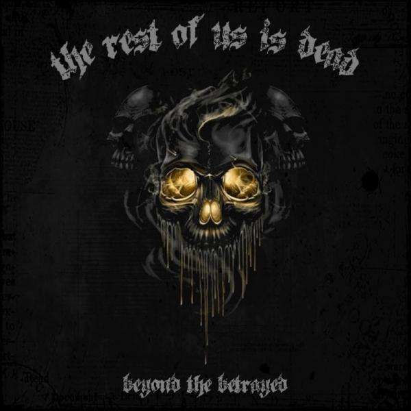 The Rest Of Us Is Dead - Beyond The Betrayed