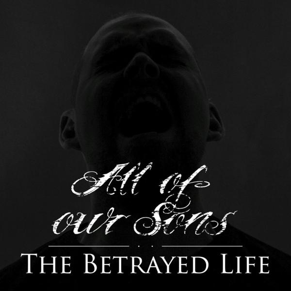 All Of Our Sons - The Betrayed Life (EP)