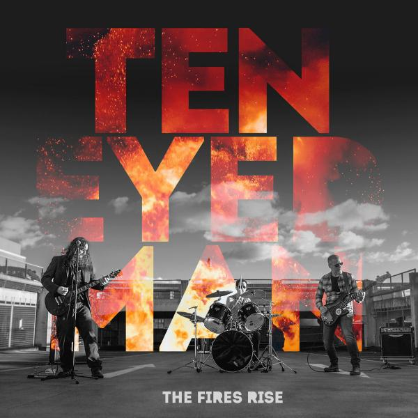 Ten Eyed Man - The Fires Rise
