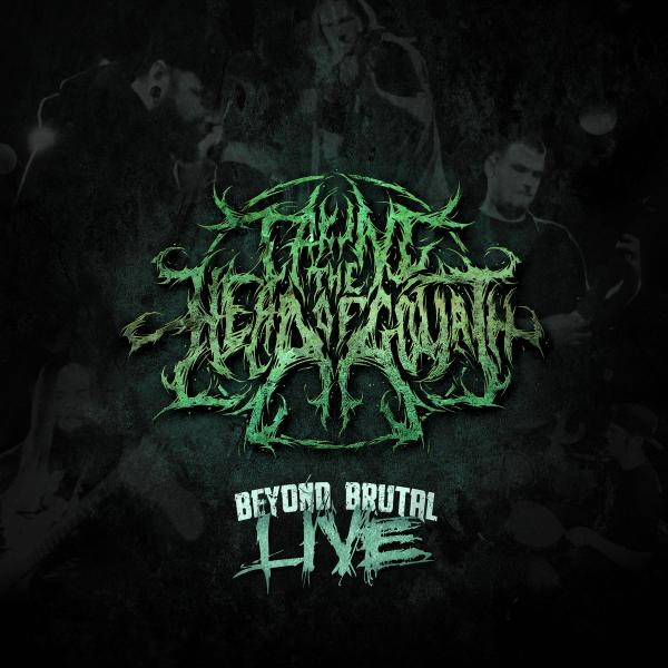 Taking The Head Of Goliath - Beyond Brutal Live (Live)