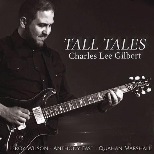 Charles Lee Gilbert - Tall Tales