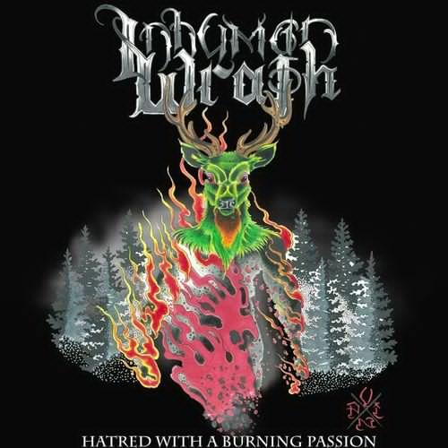 Inhuman Wrath - Hatred With A Burning Passion