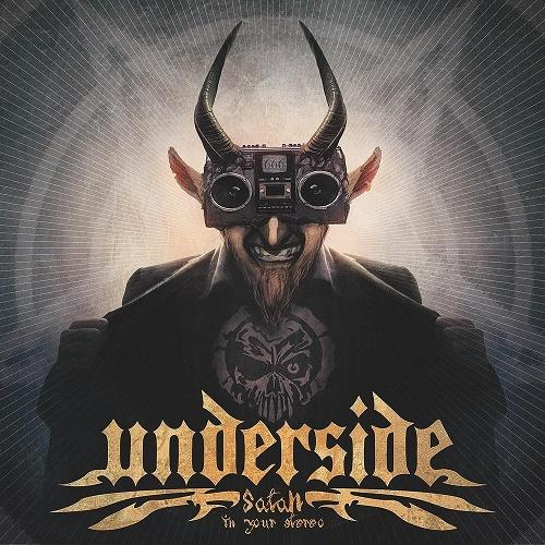 Underside - Satan In Your Stereo