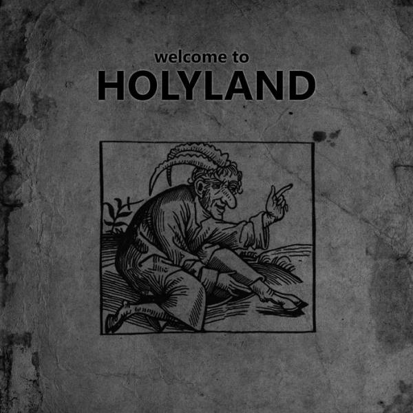 Welcome to Holyland - Welcome to Holyland (Demo)