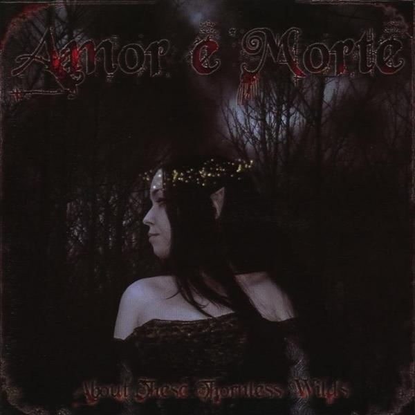 Amor e Morte - About These Thornless Wilds
