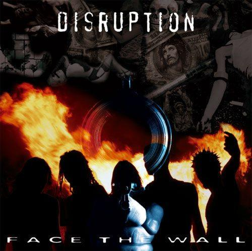 Disruption - Face The Wall