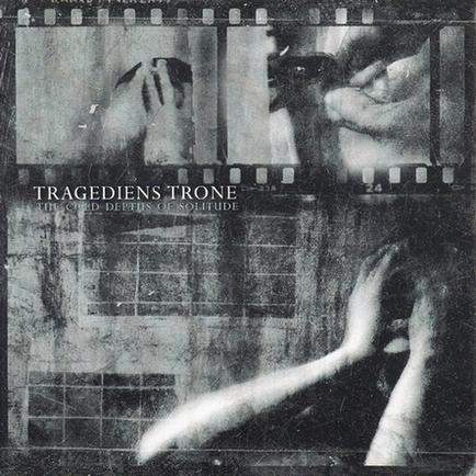 Tragediens Trone - The Cold Depths of Solitude