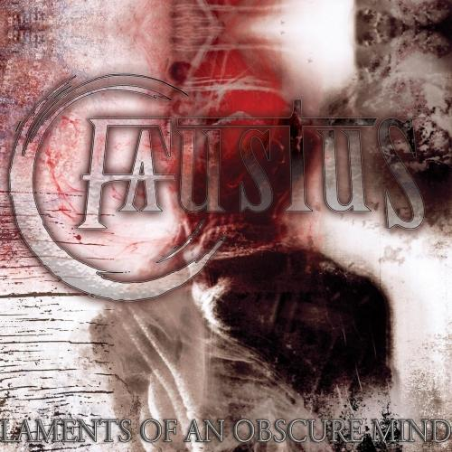 Faustus - Laments of an Obscure Mind