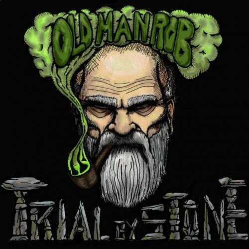 Old Man Rob - Trial By Stone