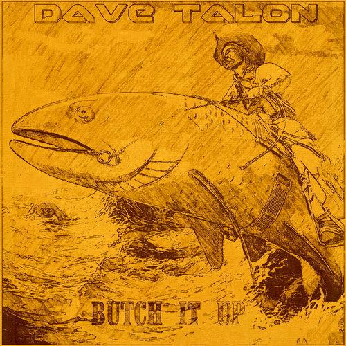 Dave Talon - Butch It Up
