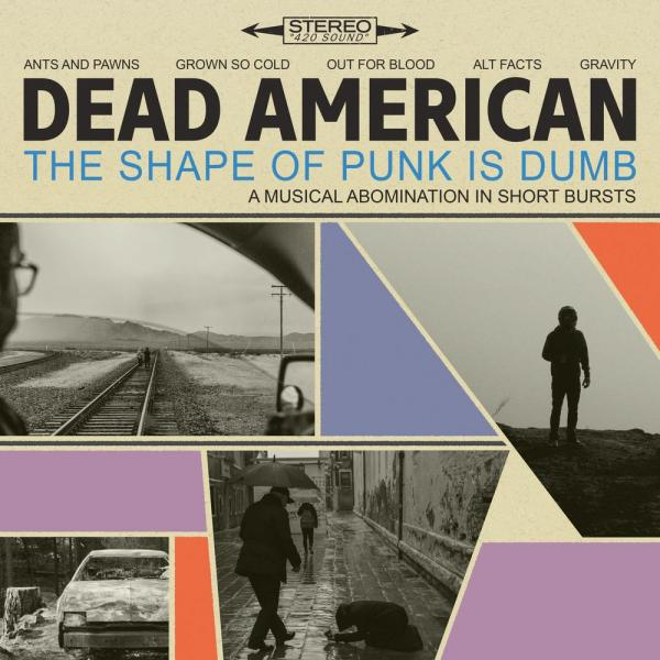 Dead American - The Shape of Punk Is Dumb (EP)