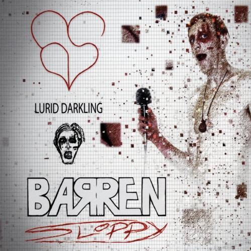 Barren Sloppy - Lurid Darkling
