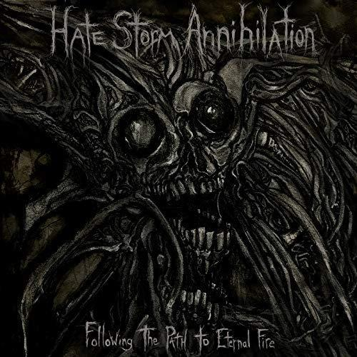 Hate Storm Annihilation - Following The Path To Eternal Fire