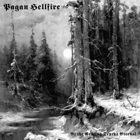 Pagan Hellfire - At the Resting Depths Eternal