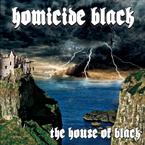 Homicide Black - The House of Black