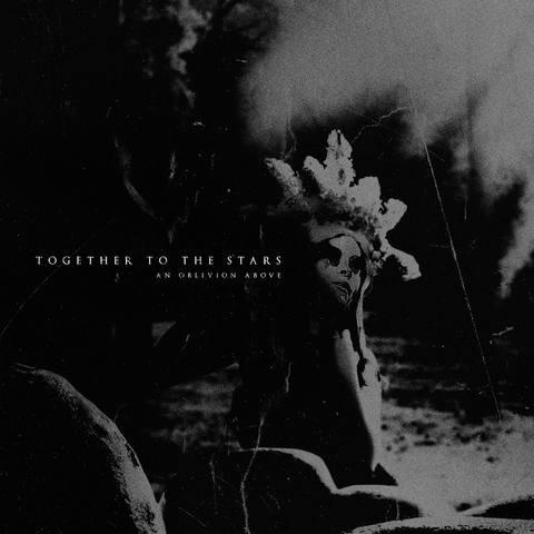 Together To The Stars - An Oblivion Above