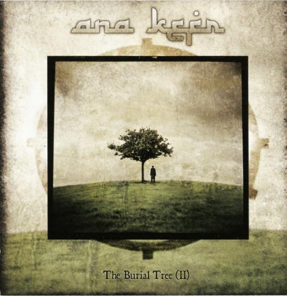 Ana Kefr - The Burial Tree (II)
