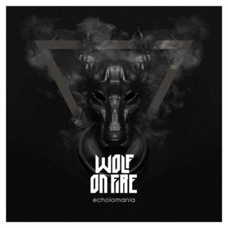 Wolf On Fire - Echolomania