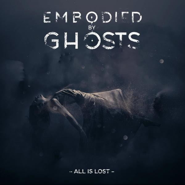 Embodied by Ghosts - All Is Lost (EP)