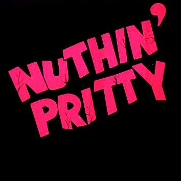 Nuthin' Pritty - Nuthin' Pritty (EP)