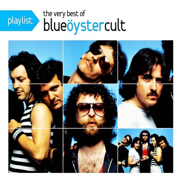 Blue Öyster Cult - Playlist: The Very Best Of Blue Öyster Cult (Compilation)