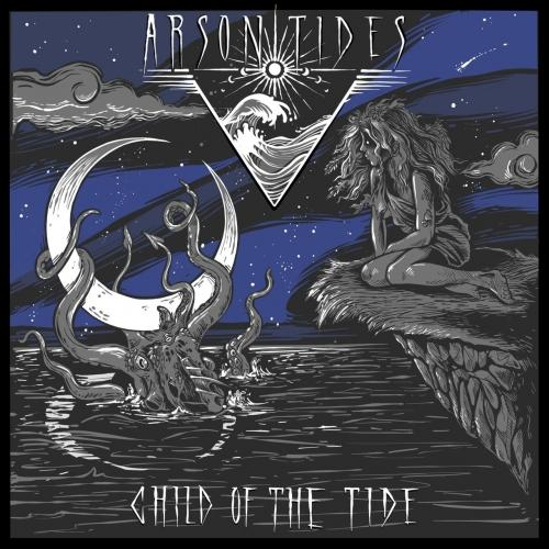 Arson Tides - Child of the Tide (EP)