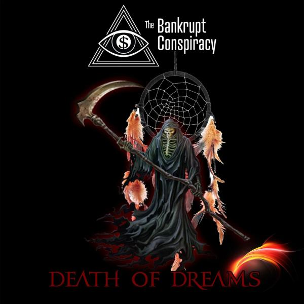 The Bankrupt Conspiracy - Death Of Dreams