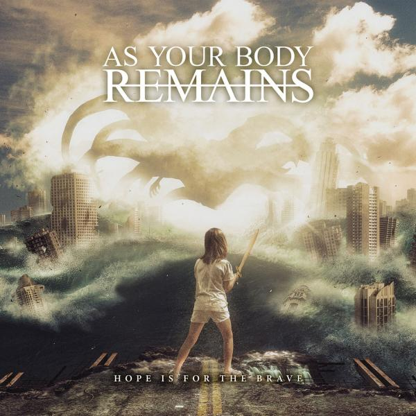 As Your Body Remains - Hope Is for the Brave (EP)