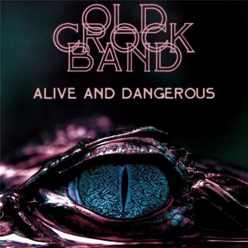 Old Crock Band - Alive And Dangerous