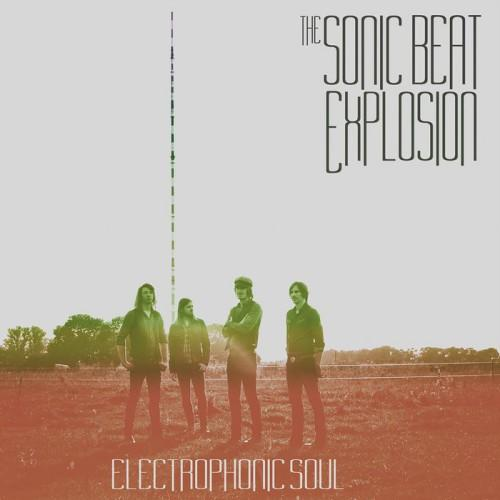 The Sonic Beat Explosion - Electrophonic Soul