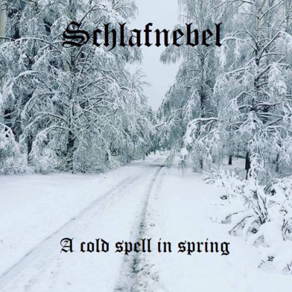 Schlafnebel - A Cold Spell In Spring (EP)