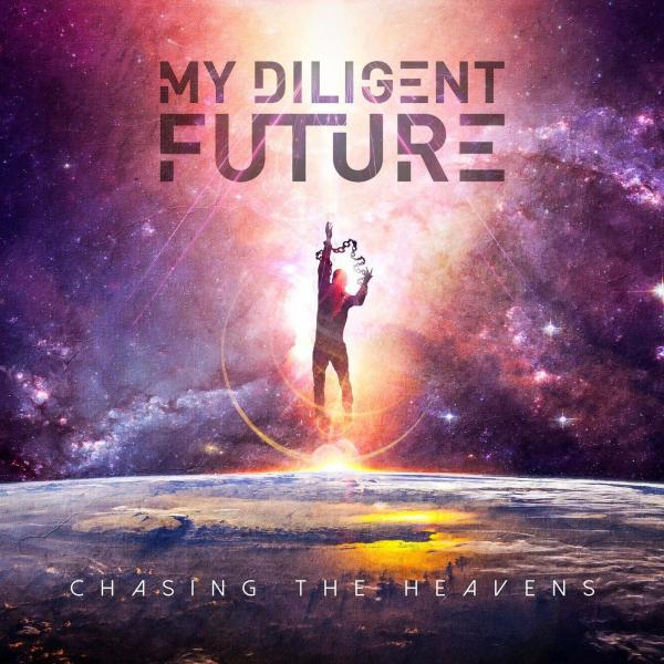 My Diligent Future - Chasing The Heavens