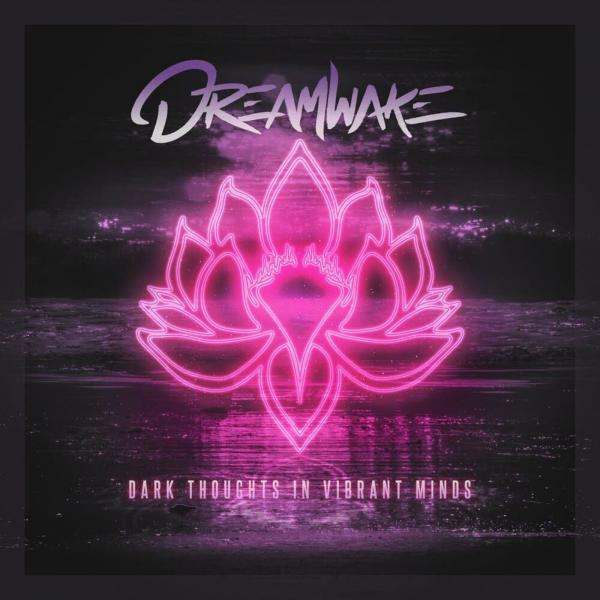 Dreamwake - Dark Thoughts in Vibrant Minds (EP)