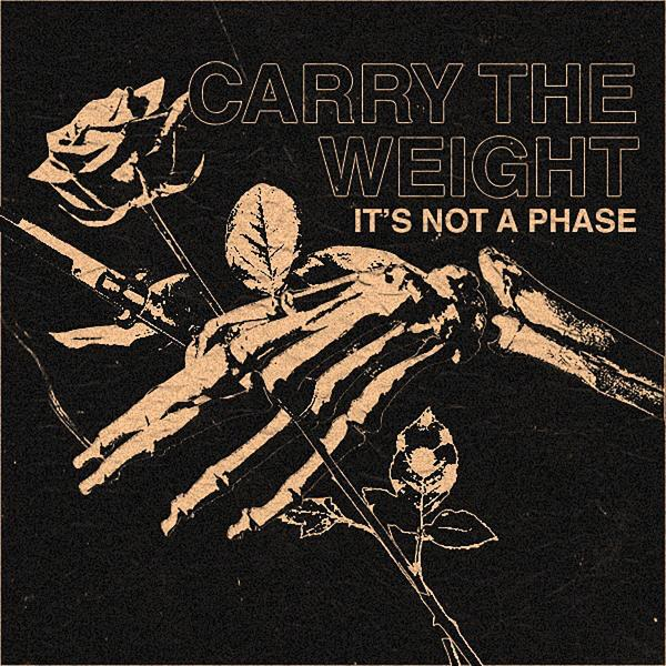 Carry the Weight - It's Not A Phase (Maxi-Single)