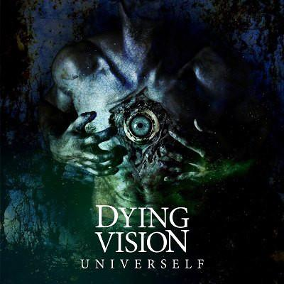 Dying Vision - Univerself