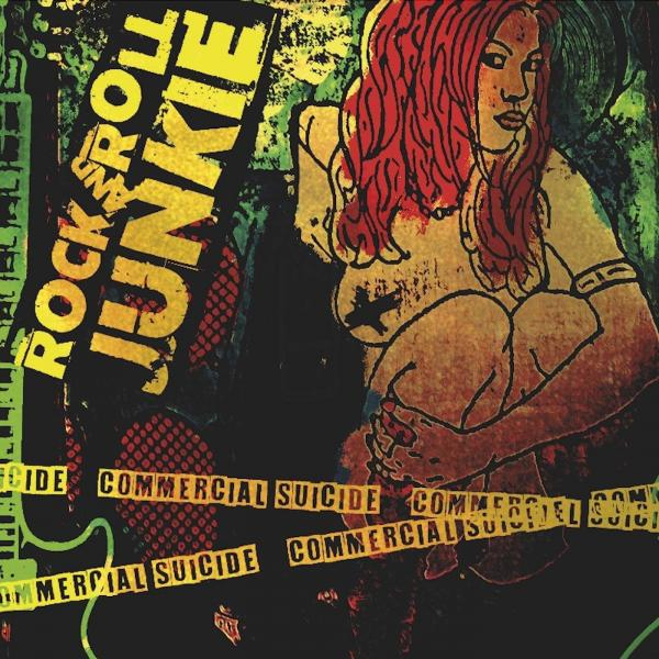 Rock And Roll Junkie - Commercial Suicide
