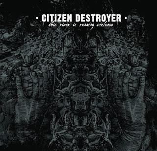 Citizen Destroyer - The river is running violence