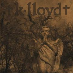 k.lloyd / K-Lloyd (Solo-project of Kirk Fisher from Buzzov-en) - Discography