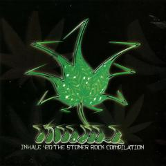 Various Artists - (feat. Crowbar, Sixty Watt Shaman, Mystick Krewe of Clearlite) - Inhale 420: The Stoner Rock Compilation