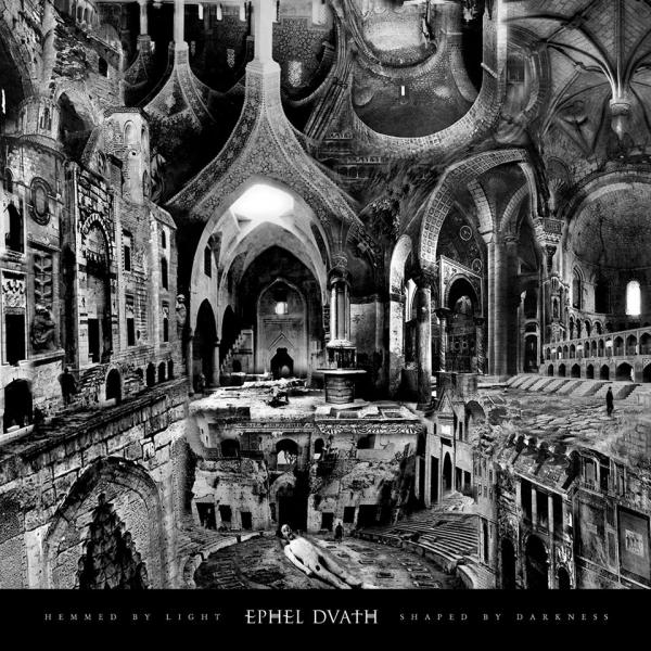 Ephel Duath  - Hemmed By Light, Shaped By Darkness